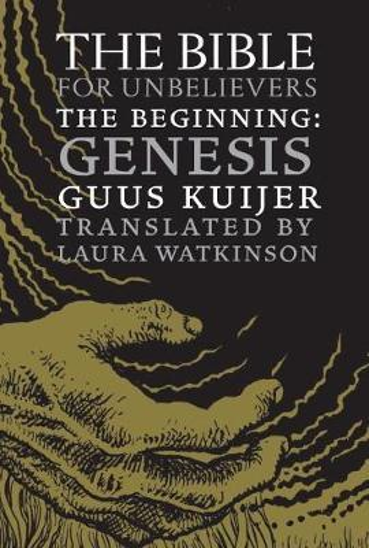 The Bible For Unbelievers: The Beginning-Genesis