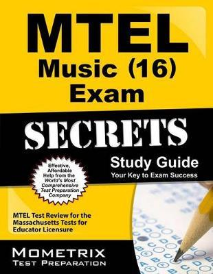 mtel music (16) exam secrets study guide: mtel test review for the