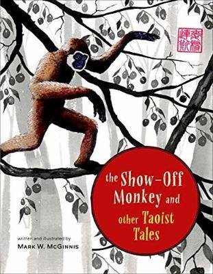 The Show-Off Monkey And OtherTaoistTales