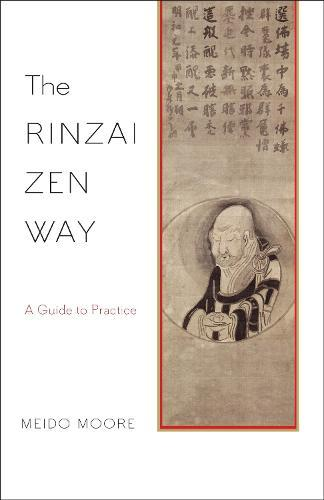 The Rinzai Zen Way: A Guide to Practice