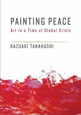 Painting Peace: Art in a Time of Global Crisis