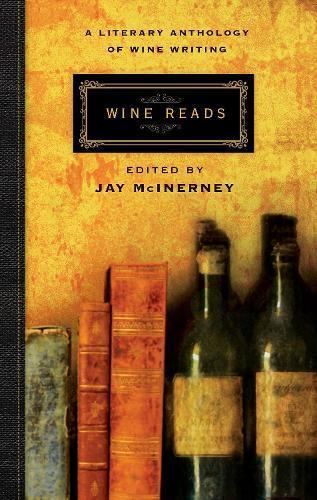 Wine Reads: A Literary Anthology ofWineWriting