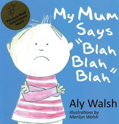 My Mum Says Blah Blah Blah
