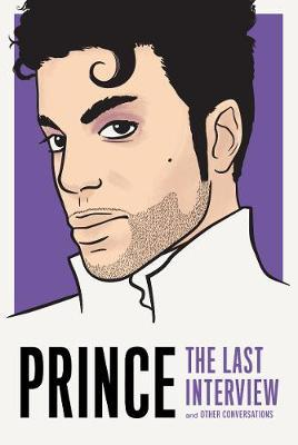 Prince: The Last Interview: And Other Conversations