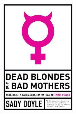 Dead Blondes andBadMothers