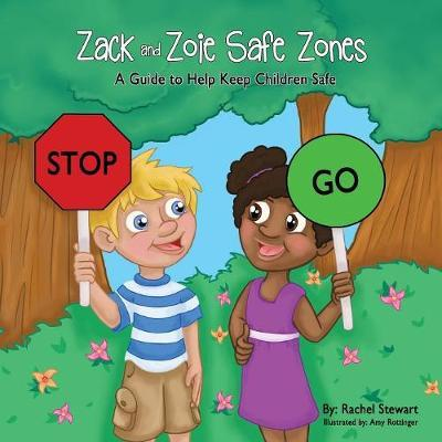 Zack and Zoie Safe Zones: A Guide to Help KeepChildrenSafe