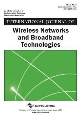 International Journal of Wireless Networks and Broadband Technologies, Vol 1 ISS 4