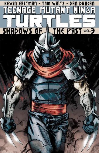 Teenage Mutant Ninja Turtles Volume 3 Shadows OfThePast