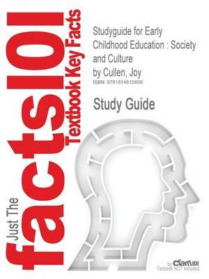 Studyguide for Early Childhood Education: Society and Culture by Cullen, Joy, ISBN 9781847874528