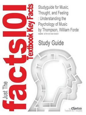 Studyguide for Music, Thought, and Feeling: Understanding the Psychology of Music by Thompson, William Forde, ISBN 9780195377071