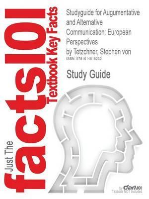 Studyguide for Augumentative and Alternative Communication: European Perspectives by Tetzchner, Stephen Von,ISBN9781897635599