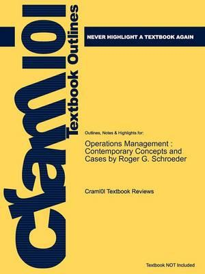 Studyguide for Operations Management: Contemporary Concepts and Cases by Schroeder, Roger G., ISBN 9780073377865