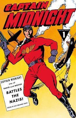 Captain Midnight Archives Volume 1: Captain Midnight BattlesTheNazis