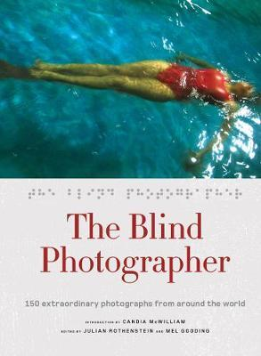 The Blind Photographer: 150 extraordinary photographs from aroundtheworld