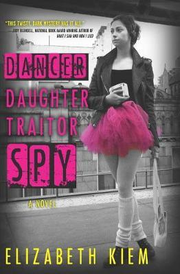 Dancer, Daughter, Traitor, Spy