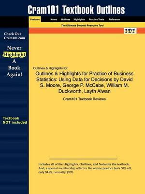 Studyguide for Practice of Business Statistics: Using Data for Decisions by Moore, David S.,ISBN9781429221504