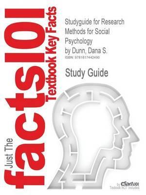 Studyguide for Research Methods for Social Psychology by Dunn, Dana S., ISBN 9781405149808