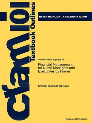 Studyguide for Financial Management for Nurse Managers and Executives by Finkler,ISBN9781416033424