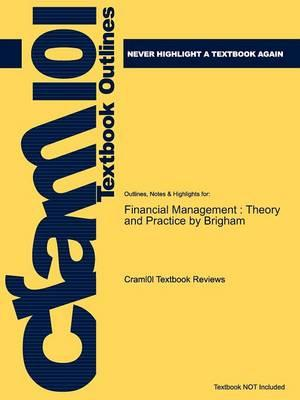 Studyguide for Financial Management: Theory and Practice by Brigham, ISBN 9781439078099