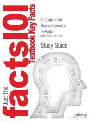 Studyguide for Macroeconomics by Parkin,ISBN9780321226587