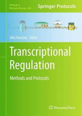 Transcriptional Regulation: MethodsandProtocols
