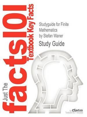 Studyguide for Finite Mathematics by Waner, Stefan, ISBN 9781439049242