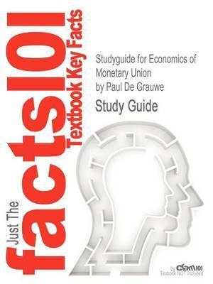 Studyguide for Economics of Monetary Union by Grauwe, Paul de,ISBN9780199563234