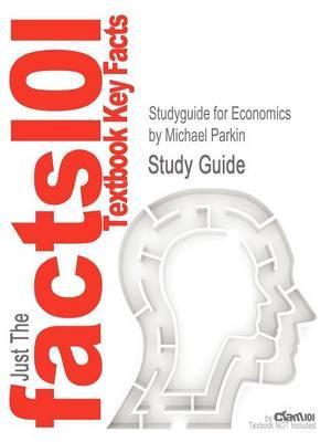 Studyguide for Economics by Parkin, Michael, ISBN 9780131394650