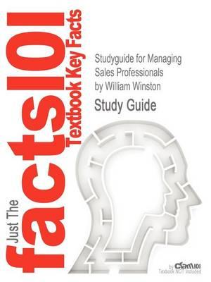 Studyguide for Managing Sales Professionals by Winston, William, ISBN 9781560249467