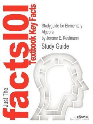 Studyguide for Elementary Algebra by Kaufmann, Jerome E., ISBN 9781439049174