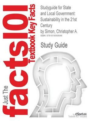 Studyguide for State and Local Government: Sustainability in the 21st Century by Simon, Christopher A.,ISBN9780199752003