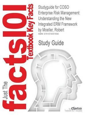 Studyguide for Coso Enterprise Risk Management: Understanding the New Integrated Erm Framework by Moeller, Robert, ISBN 9780471741152