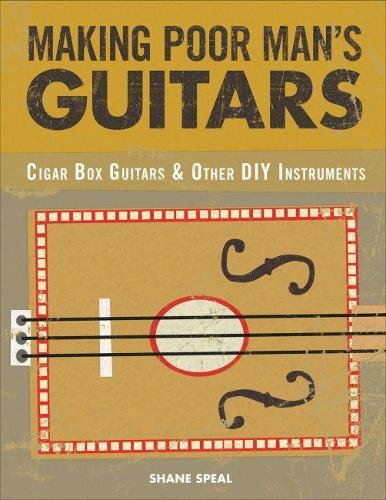 Obsession With Cigar Box Guitars: Over 120 hand-built guitars from the masters,2ndedition