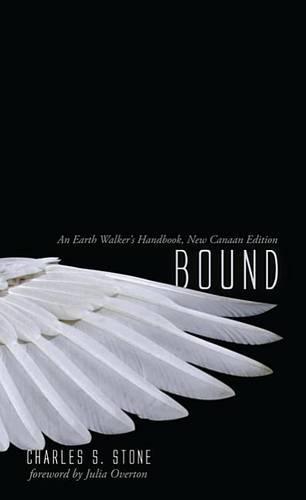 Bound, an Earth Walker's Handbook: Realm 666, NewCanaanEdition