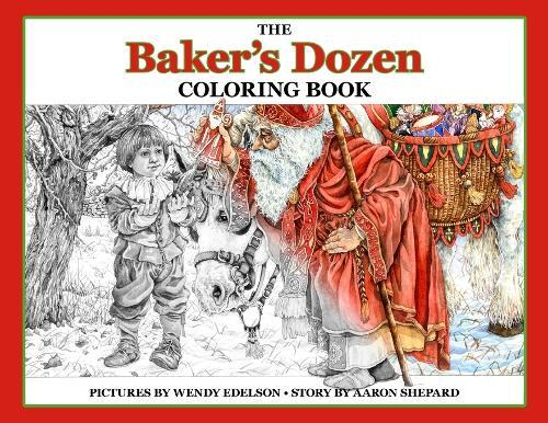The Baker S Dozen Coloring Book A Grayscale Adult Coloring Book And Children S Storybook Featuring A Christmas Legend Of Saint Nicholas By Skyhook