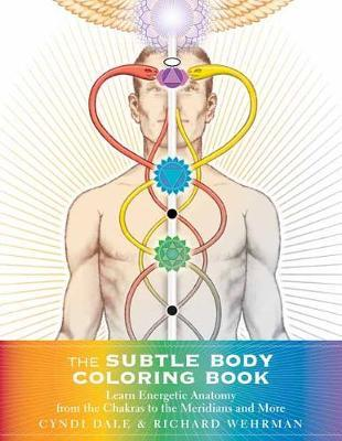 Subtle Body Coloring Book: Learn Energetic Anatomy--From the Chakras ...