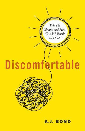 Discomfortable: What Is Shame and What Do We Do with It?