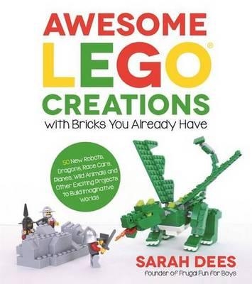 Awesome LEGO Creations with Bricks YouAlreadyHave
