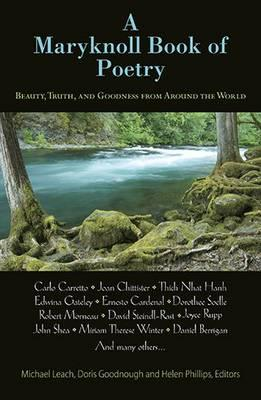 A Maryknoll Book of Poetry: Beauty, Truth, and Goodness from AroundtheWorld