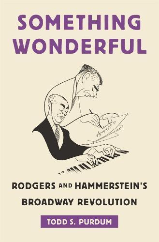 Something Wonderful: Rodgers and Hammerstein'sBroadwayRevolution