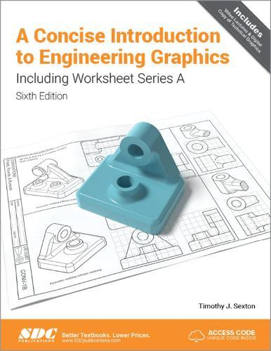 A Concise Introduction to Engineering Graphics (5th Ed.) including WorksheetSeriesA