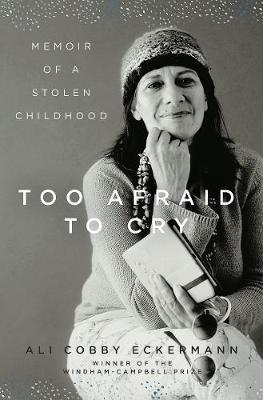 Too Afraid to Cry: Memoir of a Stolen Childhood