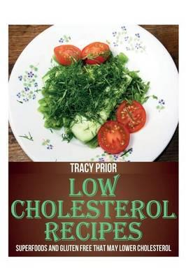 Low cholesterol recipes superfoods and gluten free that may lower low cholesterol recipes superfoods and gluten free that may lower cholesterol forumfinder Choice Image