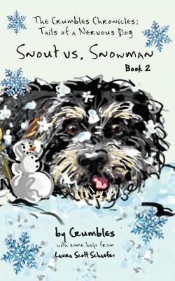 Snout vs. Snowman: The Crumbles Chronicles: Tails of aNervousDog