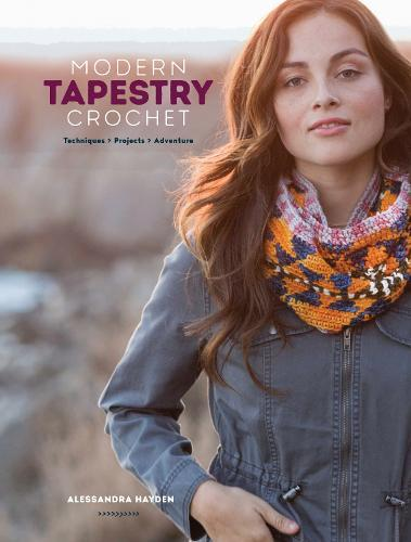 Modern Tapestry Crochet: Techniques,Projects,Adventure
