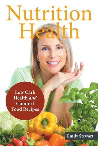 Nutrition Health: Low Carb Health and ComfortFoodRecipes