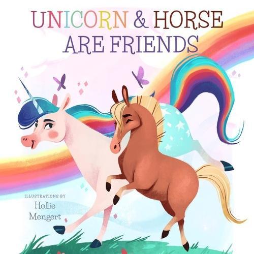Unicorn and HorseareFriends