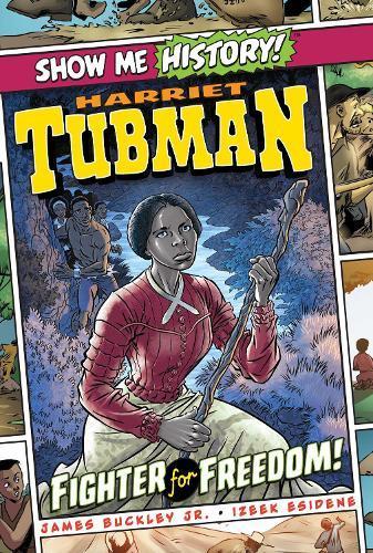 Harriet Tubman: FighterforFreedom!