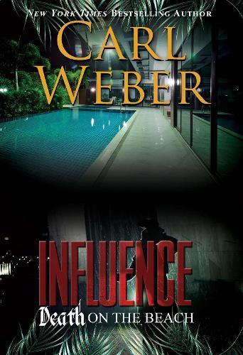Influence: Death On The Beach: An Influence Novel