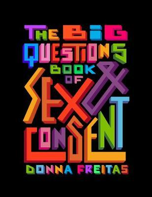The Big Questions Book of Sex&Consent